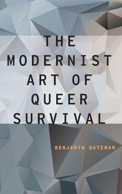 The Modernist Art of Queer Survival