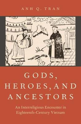 Gods, Heroes, and Ancestors: An Interreligious Encounter in Eighteenth-Century Vietnam