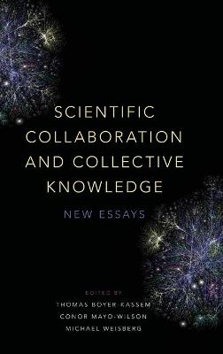 Scientific Collaboration and Collective Knowledge: New Essays