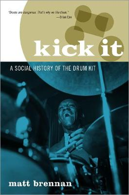Kick it: A Social History of the Drum Kit