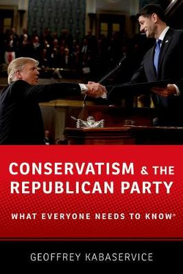 Conservatism and the Republican Party: What Everyone Needs to Know (R)