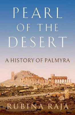 Pearl of the Desert: A History of Palmyra