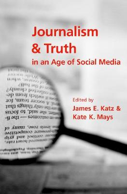 Journalism and Truth in an Age of Social Media