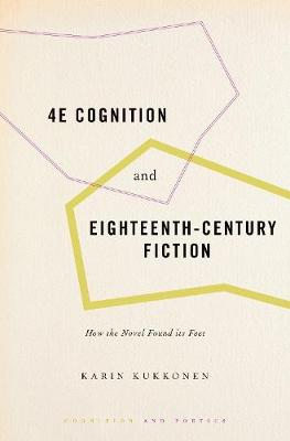 4E Cognition and Eighteenth-Century Fiction: How the Novel Found its Feet