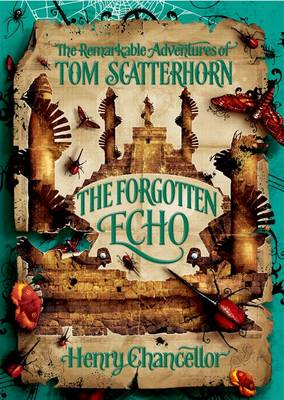 The Forgotten Echo: The Remarkable Adventures of Tom Scatterhorn