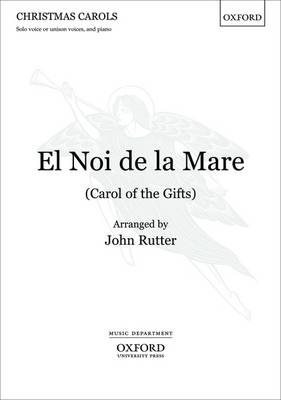 El Noi De La Mare (Carol of the Gifts): Vocal Score
