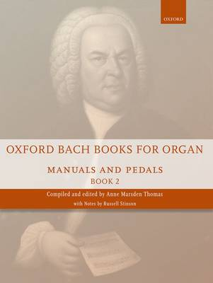 OXFORD BACH BOOKS FOR ORGAN: MANUALS AND PEDALS, BOOK 2