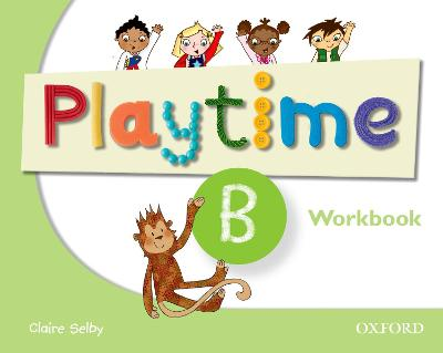 Playtime: B: Workbook: Stories, DVD and play- start to learn real-life English the Playtime way!