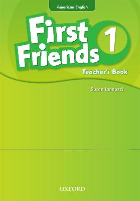 First Friends (American English): 1: Teacher's Book: First for American English, first for fun!