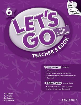 Let's Go: 6: Teacher's Book With Test Center Pack