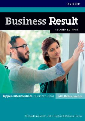 Business Result: Upper-intermediate: Student's Book with Online Practice: Business English you can take to work <em>today</em>