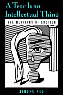A Tear is an Intellectual Thing: The Meanings of Emotion