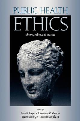 Public Health Ethics: Theory, Policy, and Practice