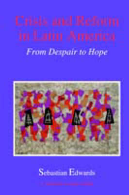 CRISIS & REFORM IN LATIN AMERICA FROM DESPAIR TO H