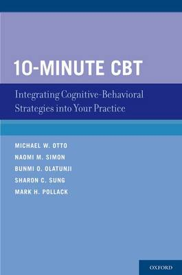 10-Minute CBT: Integrating Cognitive-Behavioral Strategies Into Your Practice