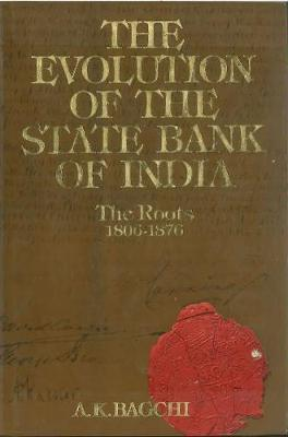The Evolution of the State Bank of India: Volume 1 (in 2 parts)