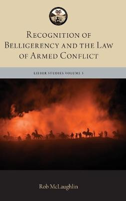 Recognition of Belligerency and the Law of Armed Conflict