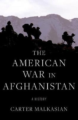 The American War in Afghanistan A History