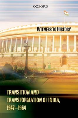 Witness to History: Transition and Transformation of India (1947-64)