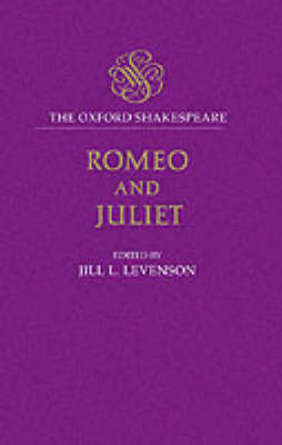 The Oxford Shakespeare: Romeo and Juliet