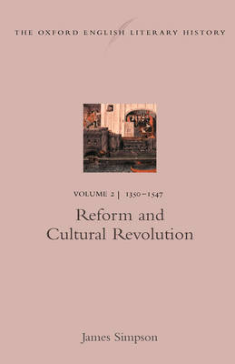 The Oxford English Literary History: Volume 2: 1350-1547: Reform and Cultural Revolution