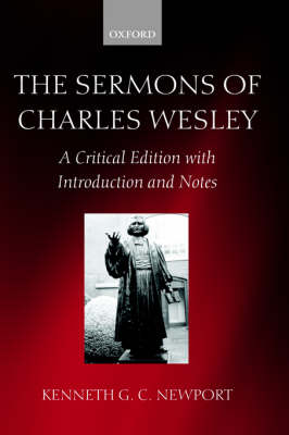 The Sermons of Charles Wesley: A Critical Edition with Introduction and Notes