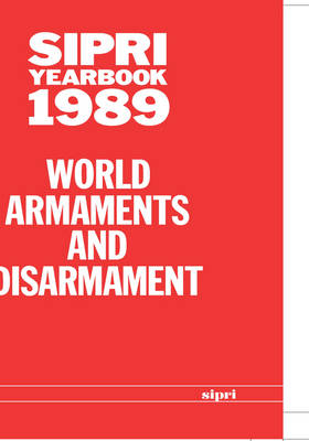 SIPRI Yearbook 1989: World Armaments and Disarmament