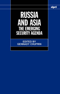 Russia and Asia: The Emerging Security Agenda