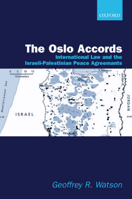 The Oslo Accords: International Law and the Israeli-Palestinian Peace Agreements