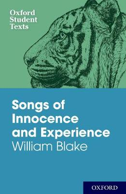 Oxford Student Texts: Songs of Innocence and Experience