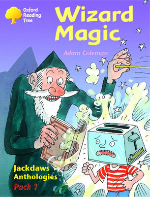 Oxford Reading Tree: Levels 8-11: Jackdaws: Pack 1: Wizard Magic