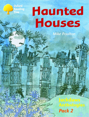 Oxford Reading Tree: Levels 8-11: Jackdaws: Pack 2: Haunted Houses
