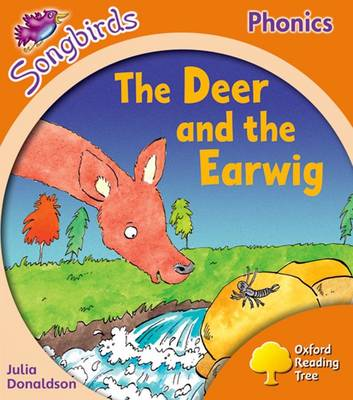 Oxford Reading Tree: Level 6: Songbirds: The Deer and the Earwig