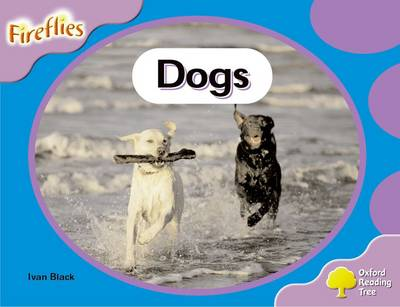 Oxford Reading Tree: Level 1+: Fireflies: Dogs