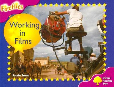 Oxford Reading Tree: Level 10: Fireflies: Working in the Film Industry