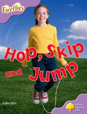 Oxford Reading Tree: Level 1+: More Fireflies A: Hop, Skip and Jump
