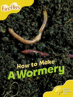 Oxford Reading Tree: Level 5: More Fireflies A: How to Make a Wormery