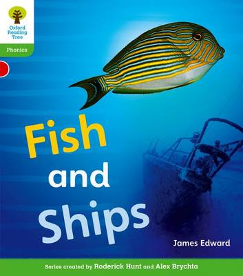Oxford Reading Tree: Level 2: Floppy's Phonics Non-Fiction: Fish and Ships