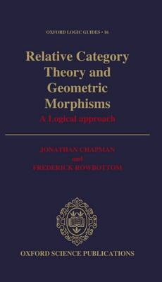 Relative Category Theory and Geometric Morphisms: A Logical Approach