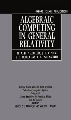 Algebraic Computing in General Relativity: Lecture Notes from the First Brazilian School on Computer Algebra Vol. 2
