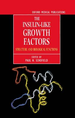 The Insulin-like Growth Factors: Structures and Biological Functions