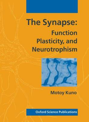 The Synapse: Function, Plasticity, and Neurotrophism