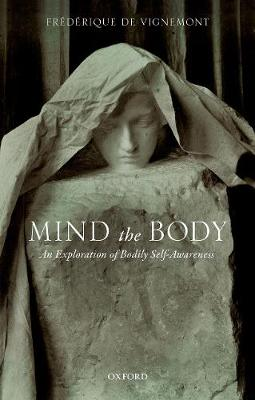 Mind the Body: An Exploration of Bodily Self-Awareness
