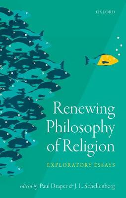 Renewing Philosophy of Religion: Exploratory Essays