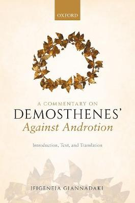A Commentary on Demosthenes' Against Androtion: Introduction, Text, and Translation