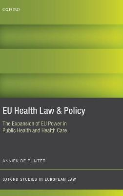 EU Health Law & Policy: The Expansion of EU Power in Public Health and Health Care
