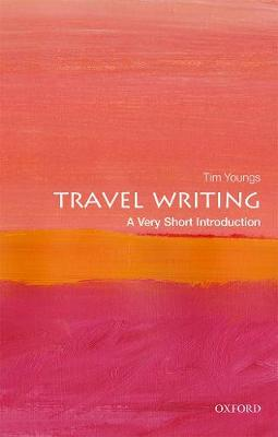 Travel Writing: A Very Short Introduction
