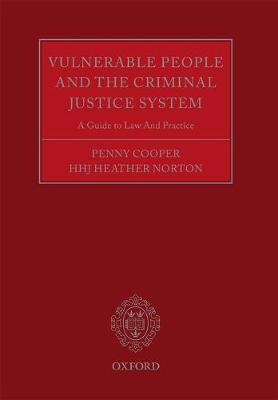 Vulnerable People and the Criminal Justice System: A Guide to Law and Practice