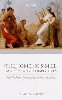 The Homeric Simile in Comparative Perspectives: Oral Traditions from Saudi Arabia to Indonesia