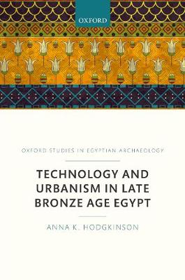 Technology and Urbanism in Late Bronze Age Egypt
